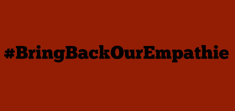 #BringBackOurEmpathie
